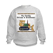 My Daddy Drives a Bulldozer Sweatshirt