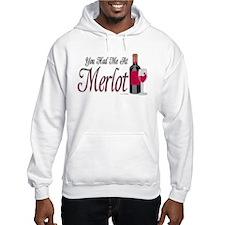 You Had Me At Merlot Hoodie