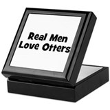 Real Men Love Otters Keepsake Box