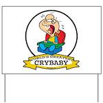 WORLDS GREATEST CRYBABY CARTOON Yard Sign