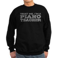 Trust Me I'm a Piano Teacher Sweatshirt