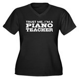 Trust Me I'm a Piano Teacher Women's Plus Size V-N