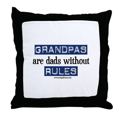 Grandpas are...rules! Throw Pillow