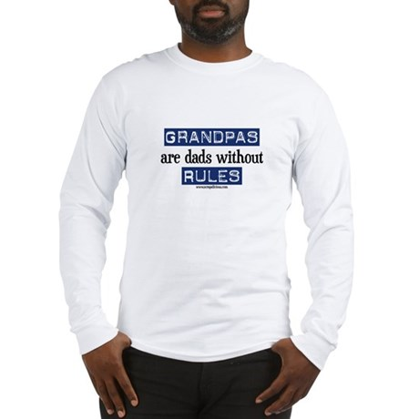 Grandpas are...rules! Long Sleeve T-Shirt