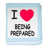 I heart being prepared baby blanket