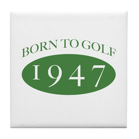 1947 Born To Golf Tile Coaster