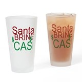 Santa bring cash - Drinking Glass