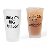 Little Chi, Big Attitude Drinking Glass