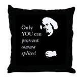 """Only YOU can prevent comma splices!"" Throw Pillow"