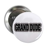"Grand Dude 2.25"" Button (10 pack)"