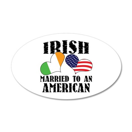 Irish Married American 38.5 x 24.5 Oval Wall Peel