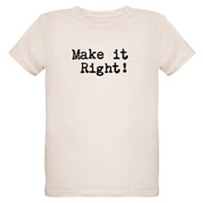 Make it right T-Shirt