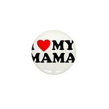 I LOVE MY MAMA Mini Button