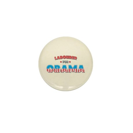 Labourer For Obama Mini Button
