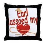 Earl Lassoed My Heart Throw Pillow