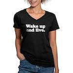 Wake up and live Women's V-Neck Dark T-Shirt