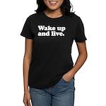 Wake up and live Women's Dark T-Shirt