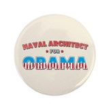 "Naval Architect For Obama 3.5"" Button (100 pack)"