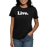 Live Women's Dark T-Shirt