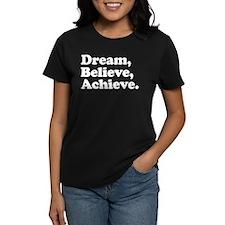 Dream Believe Achieve Women's Dark T-Shirt