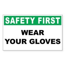Safety First Wear Your Gloves