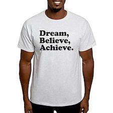 Dream Believe Achieve T-Shirt