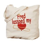 Fred Lassoed My Heart Tote Bag