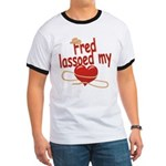 Fred Lassoed My Heart Ringer T