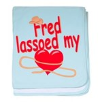 Fred Lassoed My Heart baby blanket