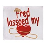 Fred Lassoed My Heart Throw Blanket