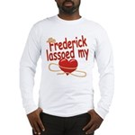Frederick Lassoed My Heart Long Sleeve T-Shirt