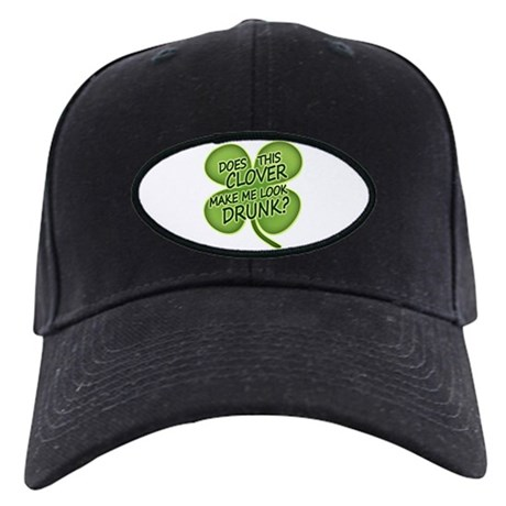 Does This Clover Make Me Look Drunk Black Cap