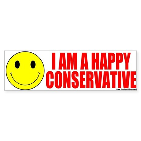 I Am A Happy Conservative Bumper Sticker