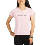 Dammit Jim... Performance Dry T-Shirt