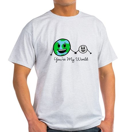You're My World Light T-Shirt