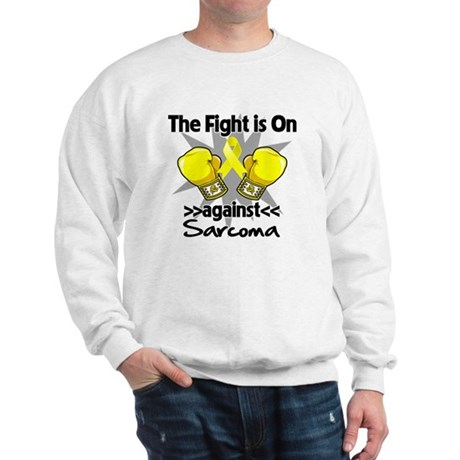 Fight is On Sarcoma Sweatshirt