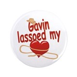 "Gavin Lassoed My Heart 3.5"" Button"