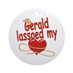 Gerald Lassoed My Heart Ornament (Round)