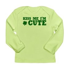 Kiss Me I'm Cute Long Sleeve Infant T-Shirt