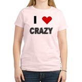 I Love Crazy T-Shirt