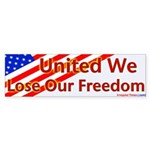 United We Lose Our Freedom Bumpersticker
