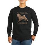 Shar Pei Attitude Long Sleeve Dark T-Shirt