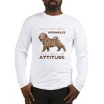 Shar Pei Attitude Long Sleeve T-Shirt