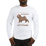 Shar Pei Attitude Long Sleeve T-Shirt