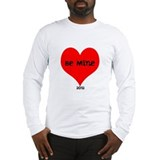 Be Mine 2012 Long Sleeve T-Shirt