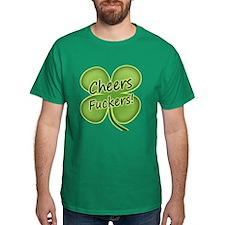 Cheers Fuckers! Funny Irish T-Shirt
