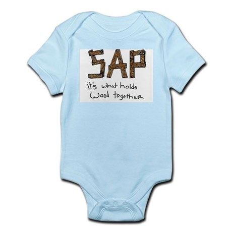 Sap Holds Wood Together Infant Bodysuit