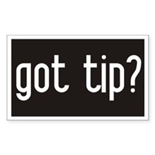 Got tip? Tip Jar Rectangle Decal