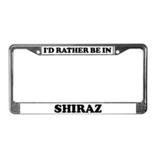 Rather be in Shiraz License Plate Frame