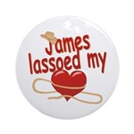 James Lassoed My Heart Ornament (Round)